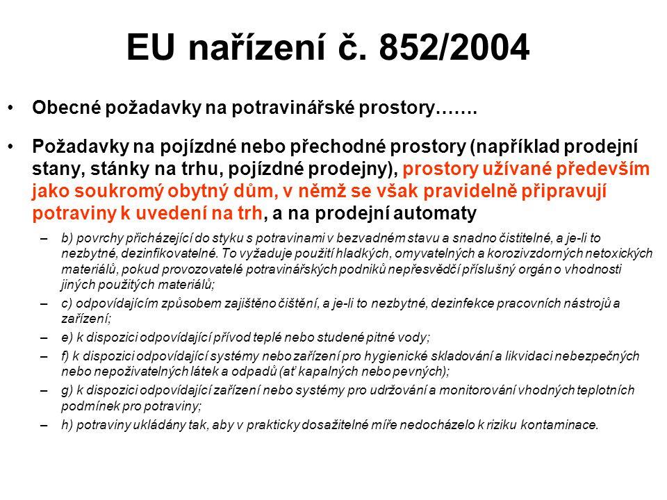 EU nařízení č. 852/2004 Obecné požadavky na potravinářské prostory…….