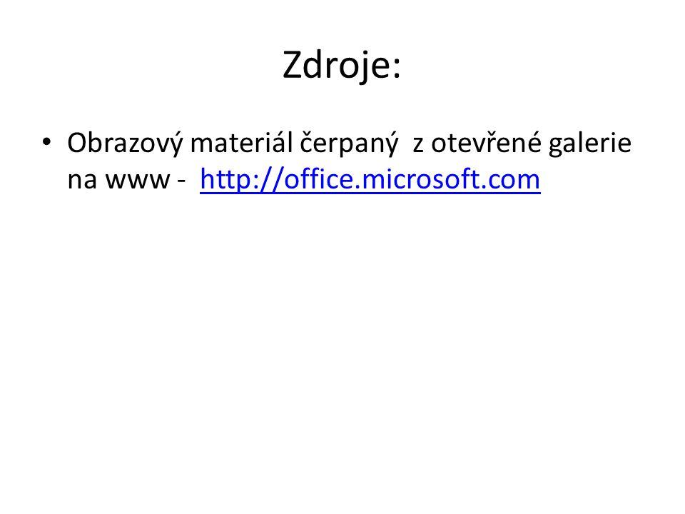 Zdroje: Obrazový materiál čerpaný z otevřené galerie na www - http://office.microsoft.com