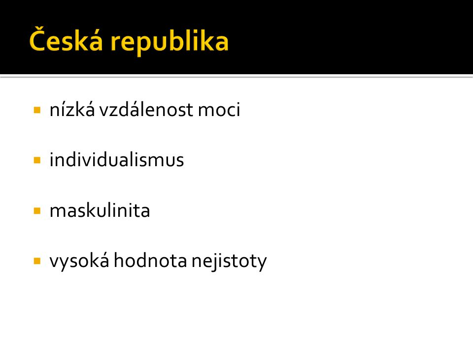 Česká republika nízká vzdálenost moci individualismus maskulinita