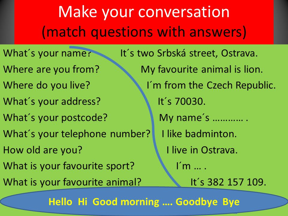 Make your conversation (match questions with answers)