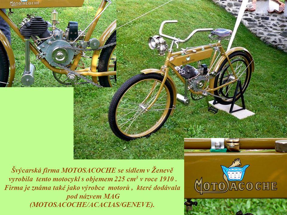Švýcarská firma MOTOSACOCHE se sídlem v Ženevě vyrobila tento motocykl s objemem 225 cm3 v roce 1910 .