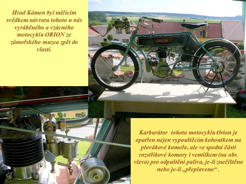 Hrad Kámen byl mlčícím svědkem návratu tohoto u nás vyráběného a vzácného motocyklu ORION ze zámořského muzea zpět do vlasti.