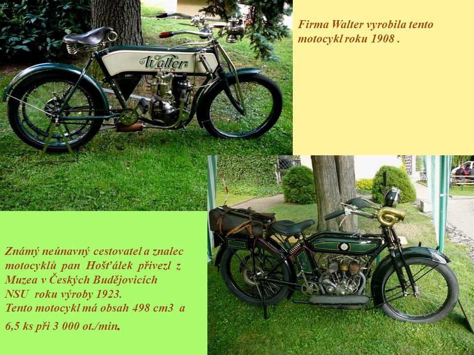 Firma Walter vyrobila tento motocykl roku 1908 .