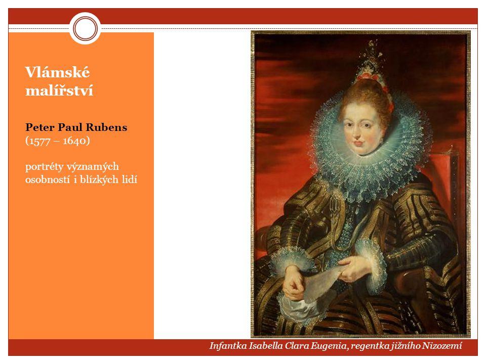 Vlámské malířství Peter Paul Rubens (1577 – 1640)