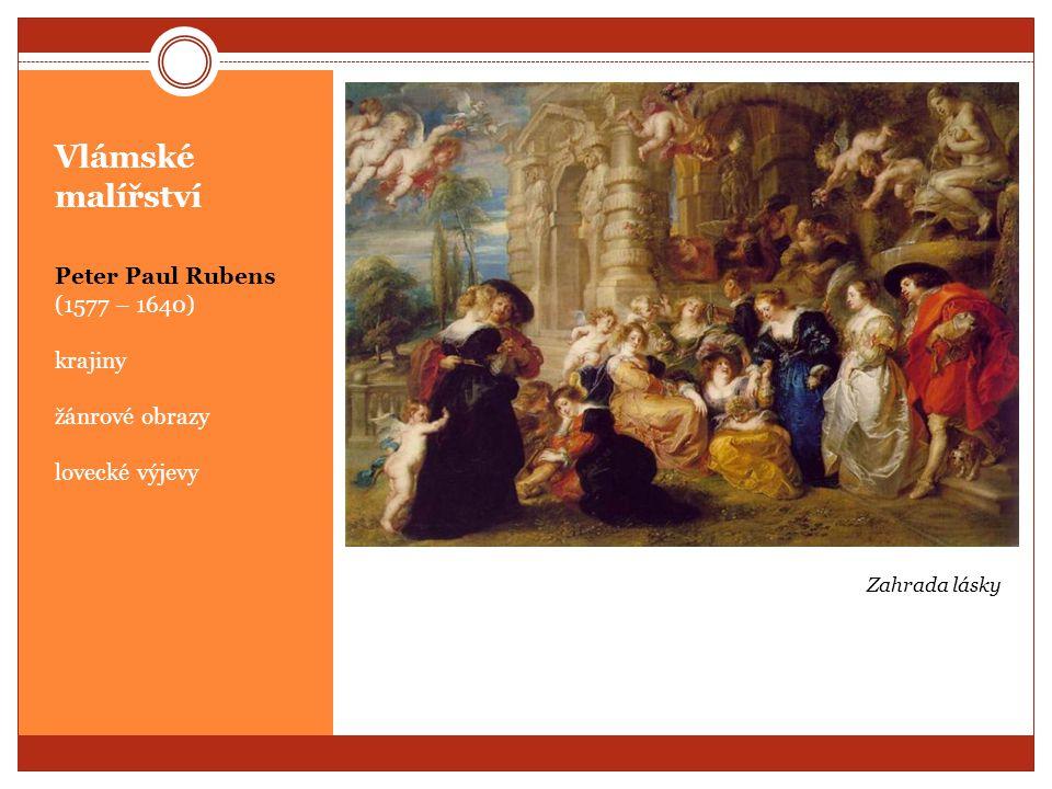 Vlámské malířství Peter Paul Rubens (1577 – 1640) krajiny
