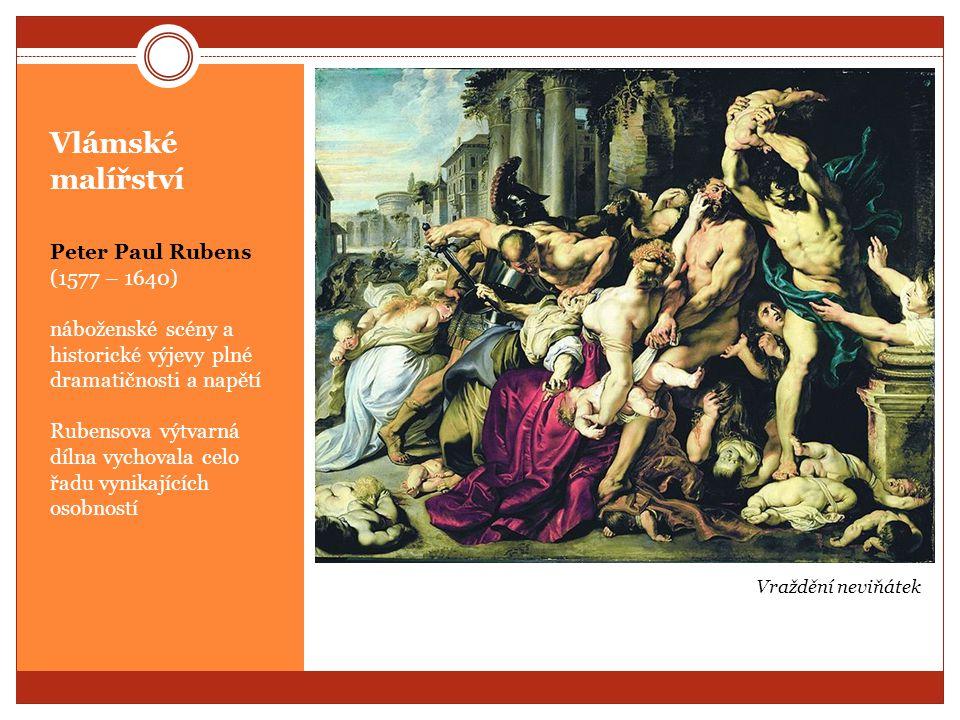 Vlámské malířství (1577 – 1640) Peter Paul Rubens (1577 – 1640)