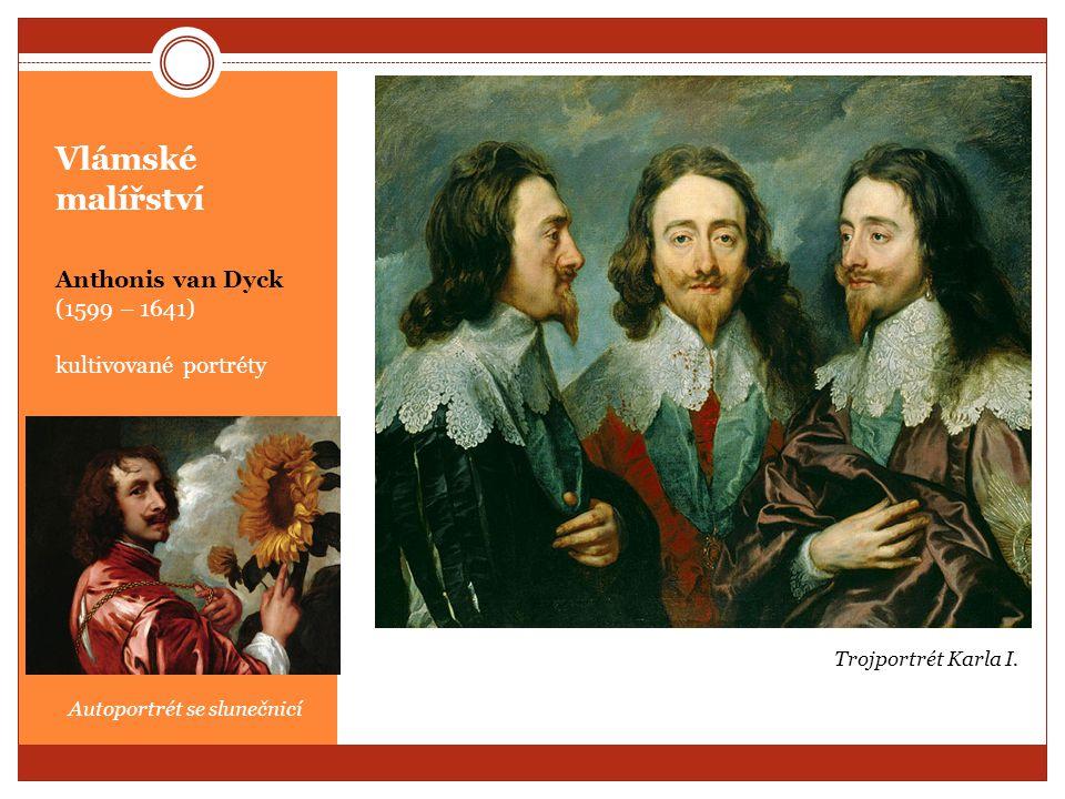 Vlámské malířství Anthonis van Dyck (1599 – 1641) kultivované portréty