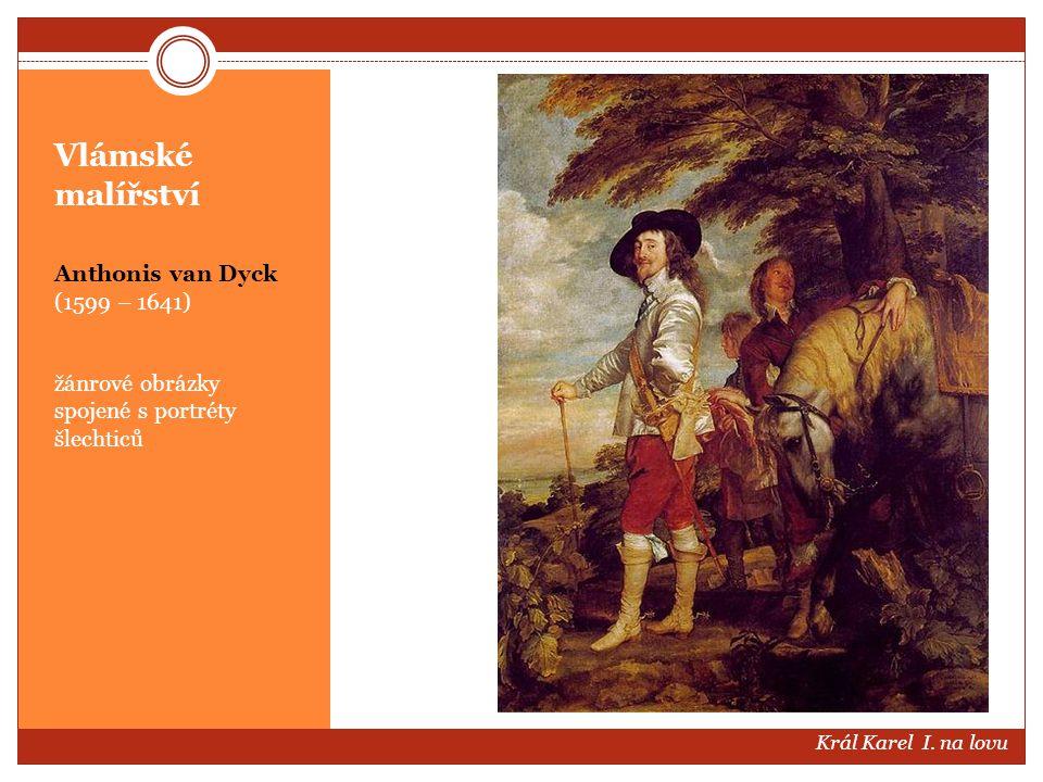 Vlámské malířství Anthonis van Dyck (1599 – 1641)