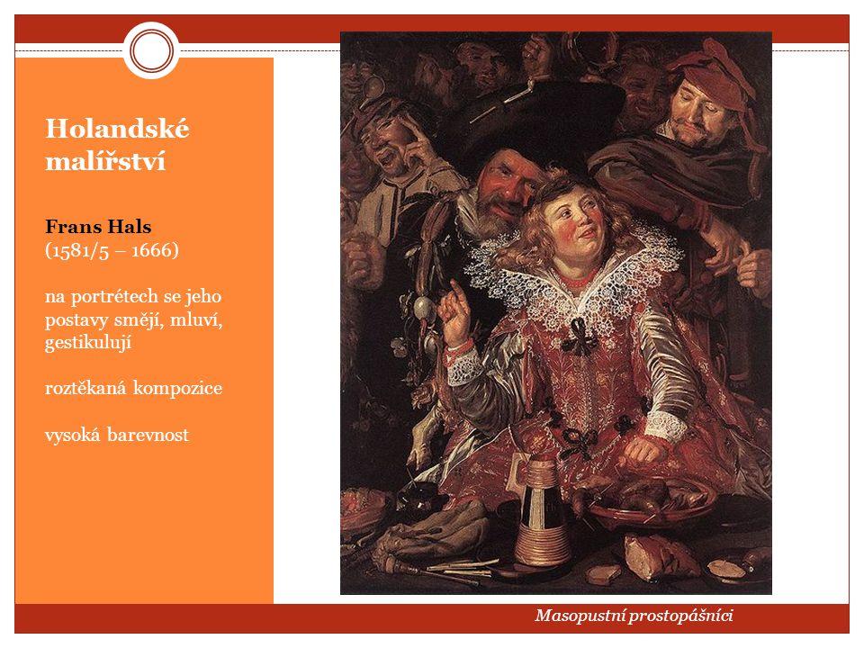 Holandské malířství Frans Hals (1581/5 – 1666) na portrétech se jeho