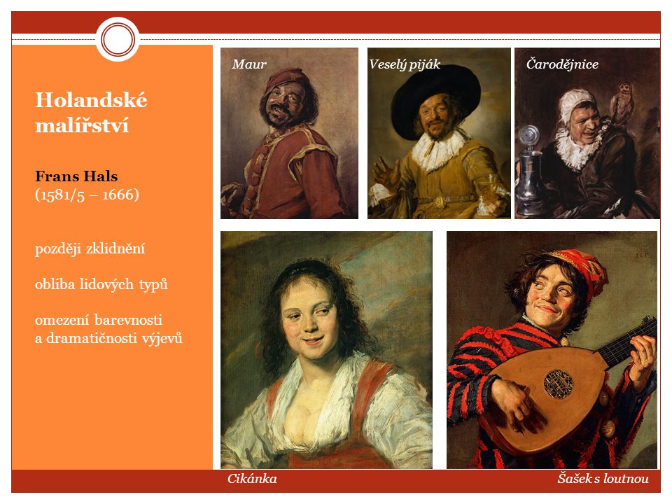 Holandské malířství Frans Hals (1581/5 – 1666) později zklidnění