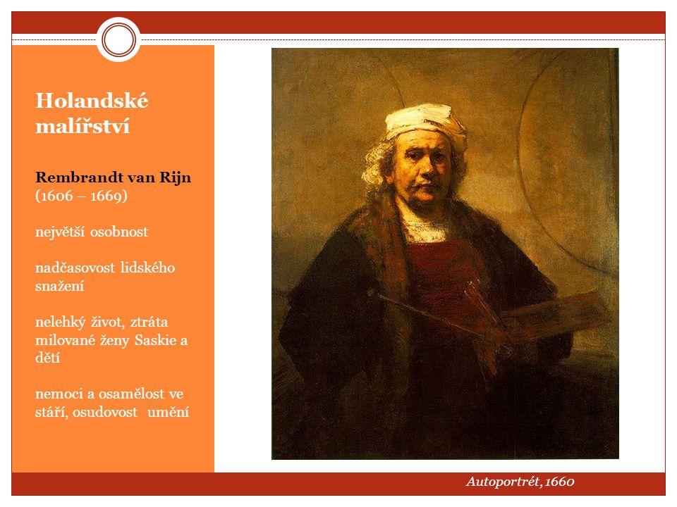 Holandské malířství Rembrandt van Rijn (1606 – 1669) největší osobnost
