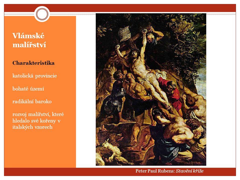Vlámské malířství Charakteristika katolická provincie bohaté území