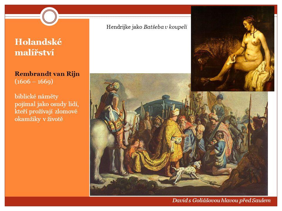 Holandské malířství Rembrandt van Rijn (1606 – 1669) biblické náměty