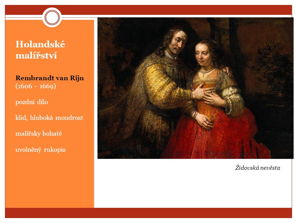 Holandské malířství Rembrandt van Rijn (1606 – 1669) pozdní dílo