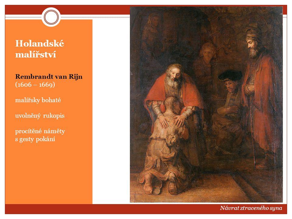 Holandské malířství Rembrandt van Rijn (1606 – 1669) malířsky bohaté