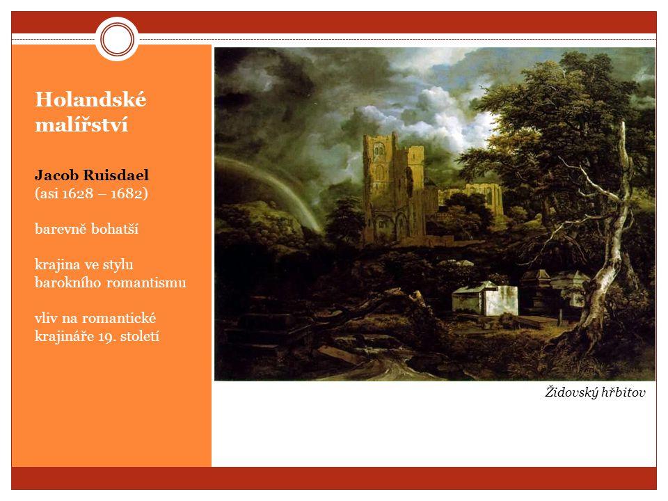 Holandské malířství Jacob Ruisdael (asi 1628 – 1682) barevně bohatší