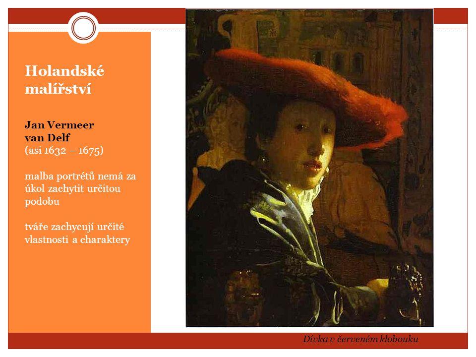 Holandské malířství Jan Vermeer van Delf (asi 1632 – 1675)