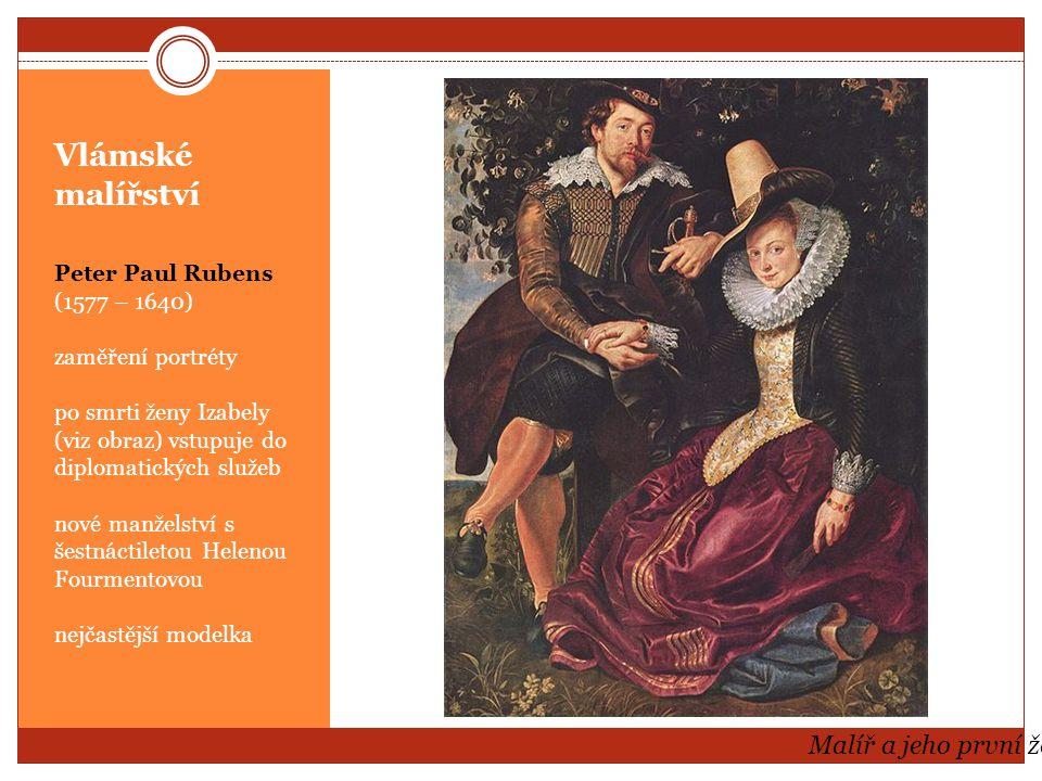 Vlámské malířství Malíř a jeho první žena Peter Paul Rubens