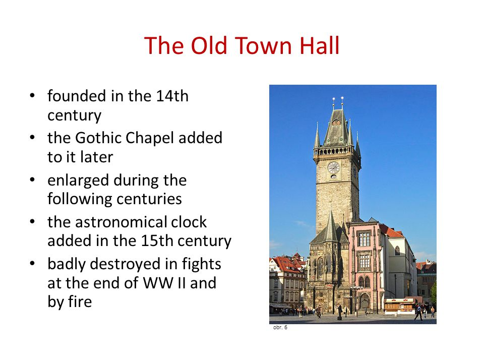 The Old Town Hall founded in the 14th century