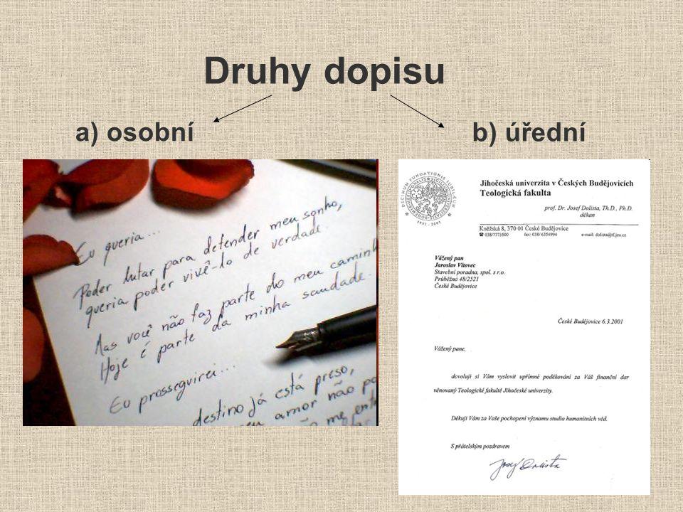 Druhy dopisu a) osobní b) úřední