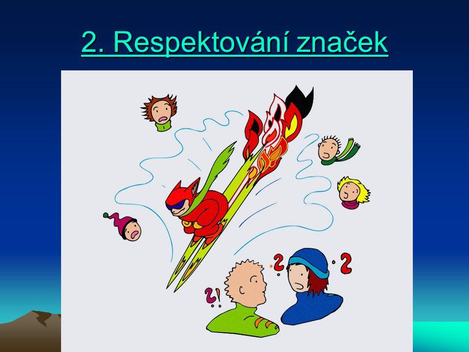 2. Respektování značek