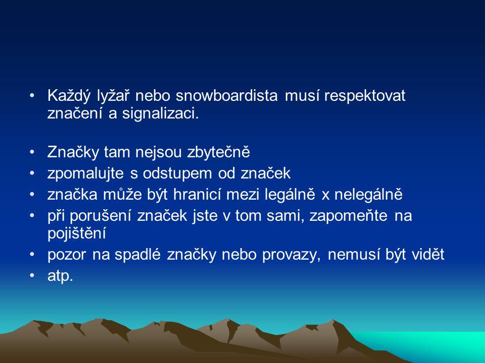 Každý lyžař nebo snowboardista musí respektovat značení a signalizaci.