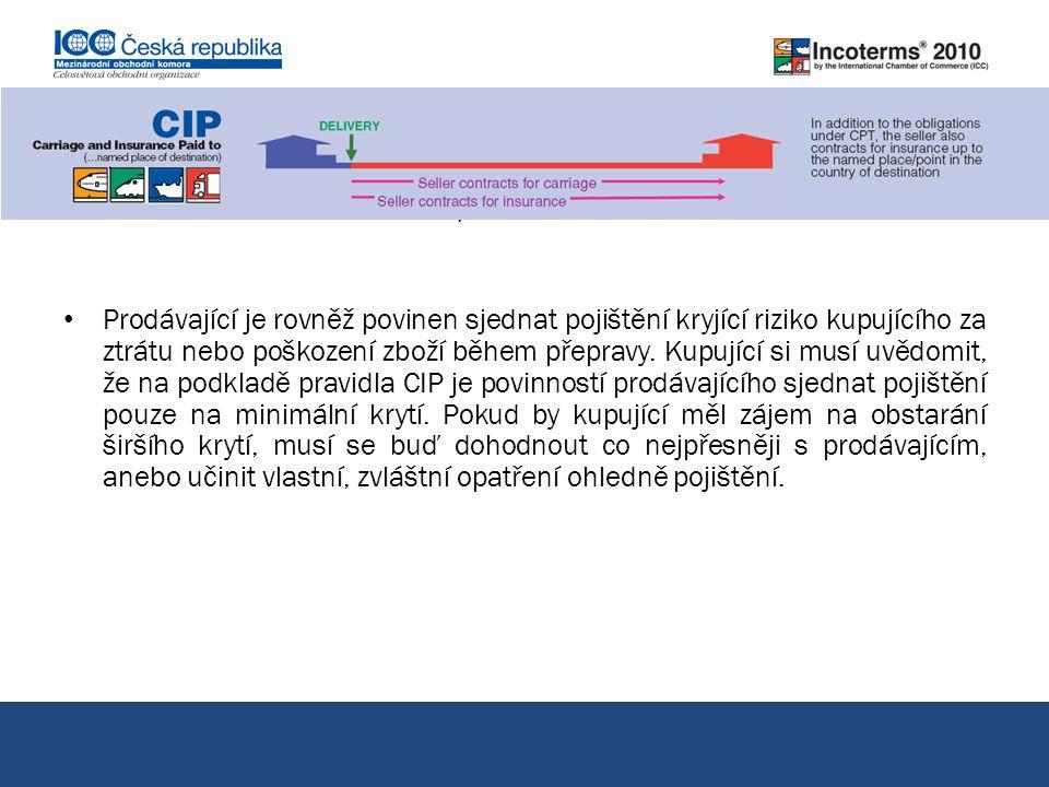 CIP přeprava pojištění placeny do... pokračování