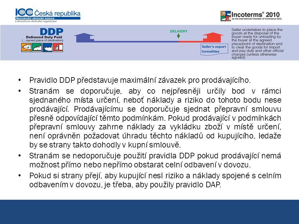 Pravidlo DDP představuje maximální závazek pro prodávajícího.