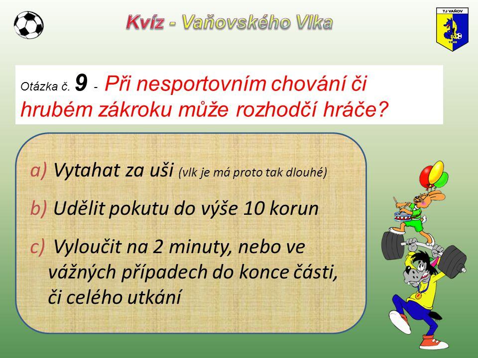 Poslouchat trenéra Houževnatost Lenost Kvíz - Vaňovského Vlka