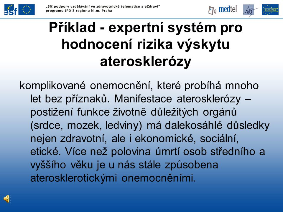 Příklad - expertní systém pro hodnocení rizika výskytu aterosklerózy