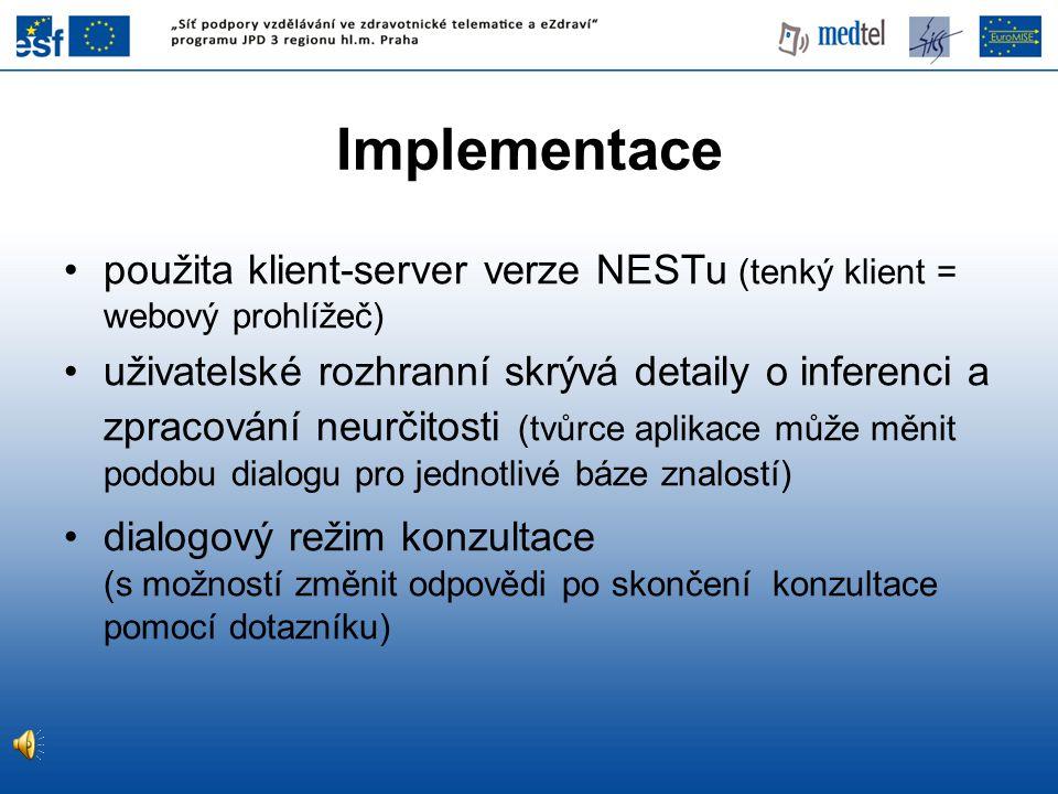 Implementace použita klient-server verze NESTu (tenký klient = webový prohlížeč)