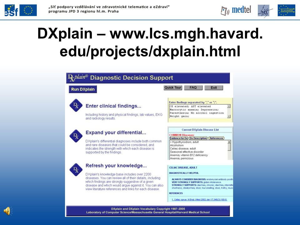 DXplain – www.lcs.mgh.havard. edu/projects/dxplain.html