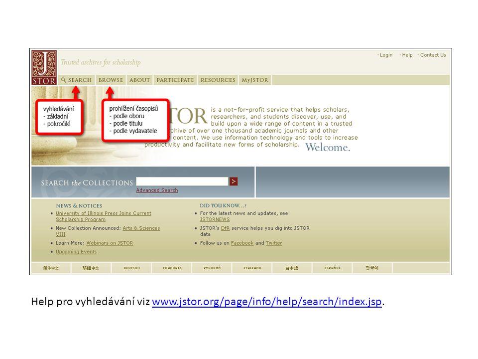 Help pro vyhledávání viz www. jstor. org/page/info/help/search/index