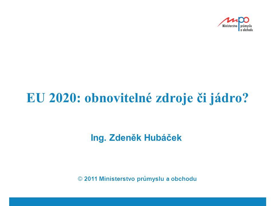 EU 2020: obnovitelné zdroje či jádro