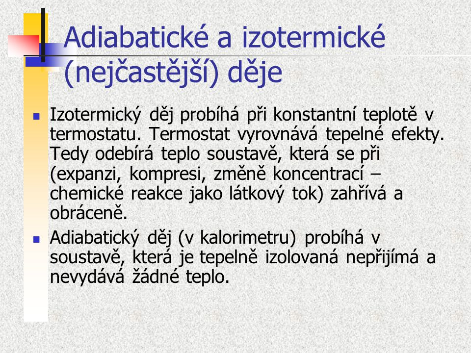 Adiabatické a izotermické (nejčastější) děje