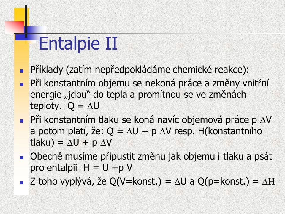 Entalpie II Příklady (zatím nepředpokládáme chemické reakce):