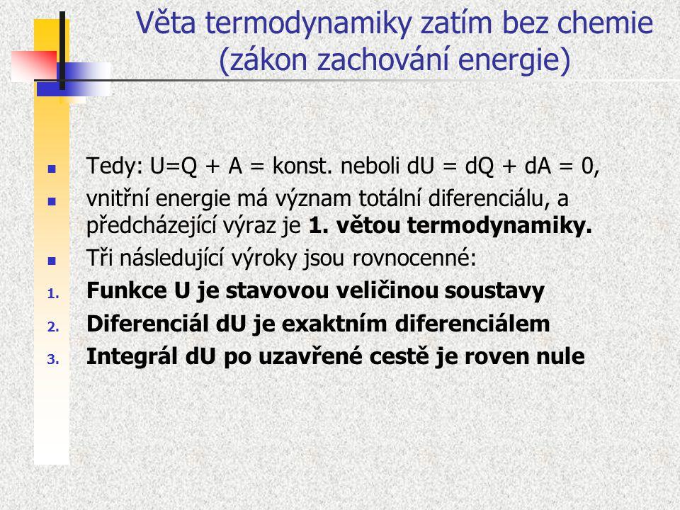 Věta termodynamiky zatím bez chemie (zákon zachování energie)