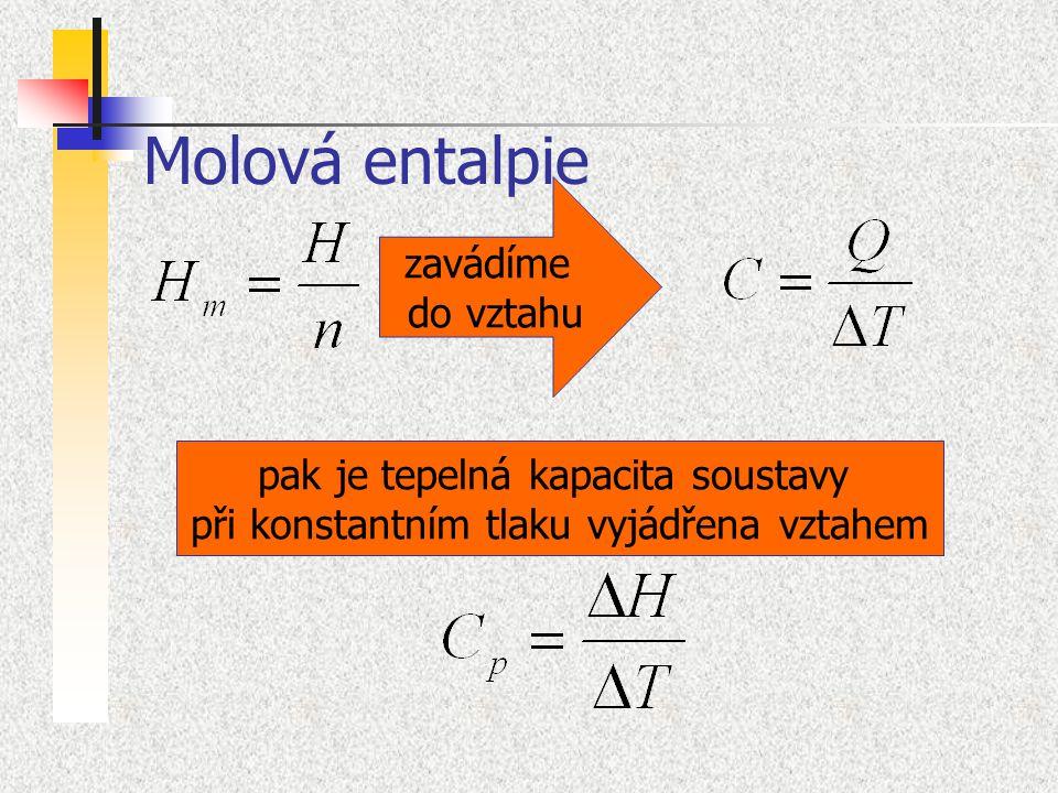 Molová entalpie zavádíme do vztahu pak je tepelná kapacita soustavy