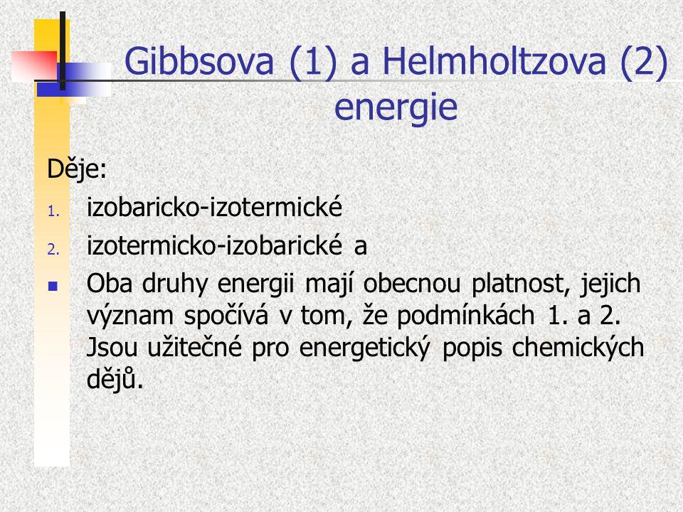 Gibbsova (1) a Helmholtzova (2) energie