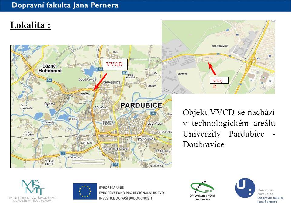 Lokalita : VVCD. VVCD. Objekt VVCD se nachází v technologickém areálu Univerzity Pardubice - Doubravice.