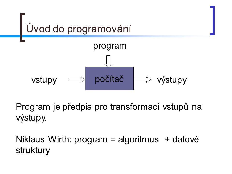 Úvod do programování program počítač vstupy výstupy