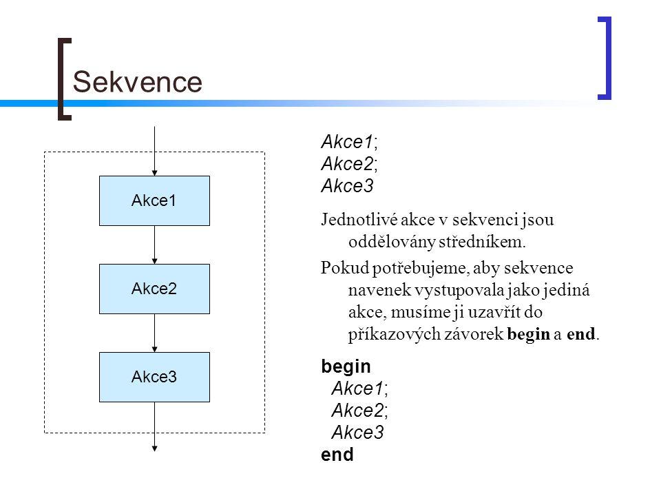 Sekvence Akce1; Akce2; Akce3
