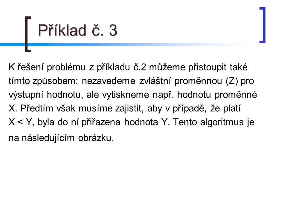 Příklad č. 3 K řešení problému z příkladu č.2 můžeme přistoupit také
