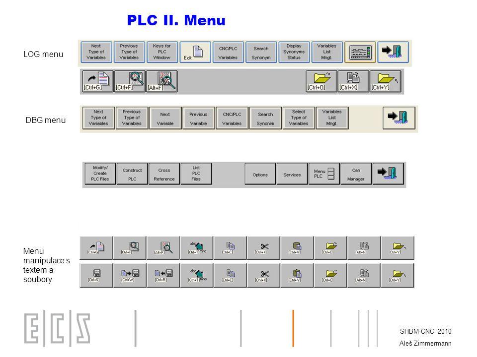PLC II. Menu LOG menu DBG menu Menu manipulace s textem a soubory