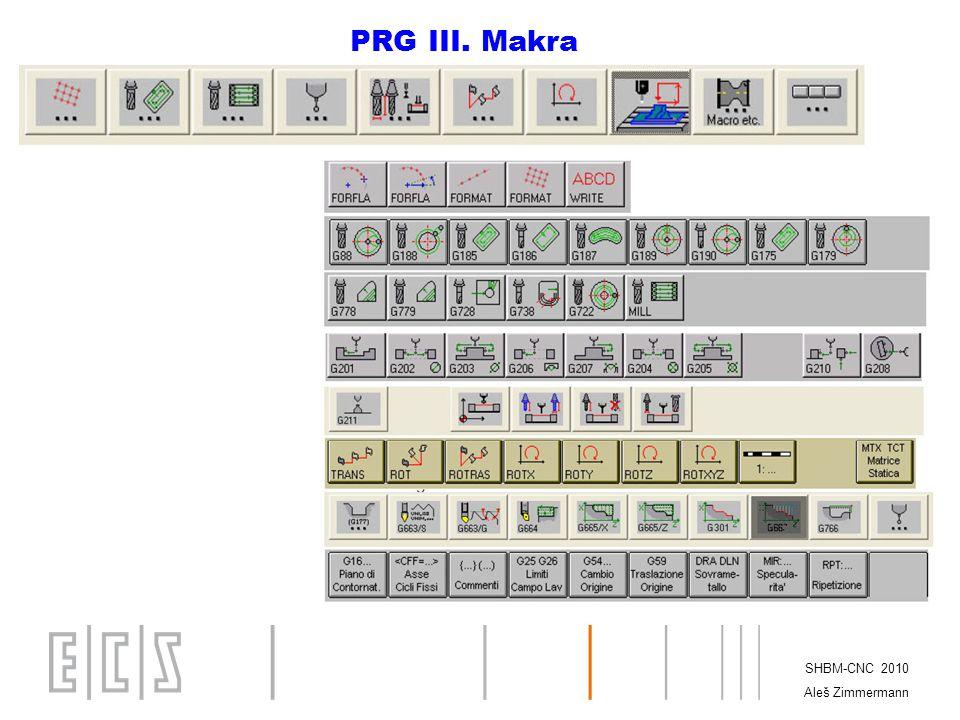 PRG III. Makra SHBM-CNC 2010 Aleš Zimmermann