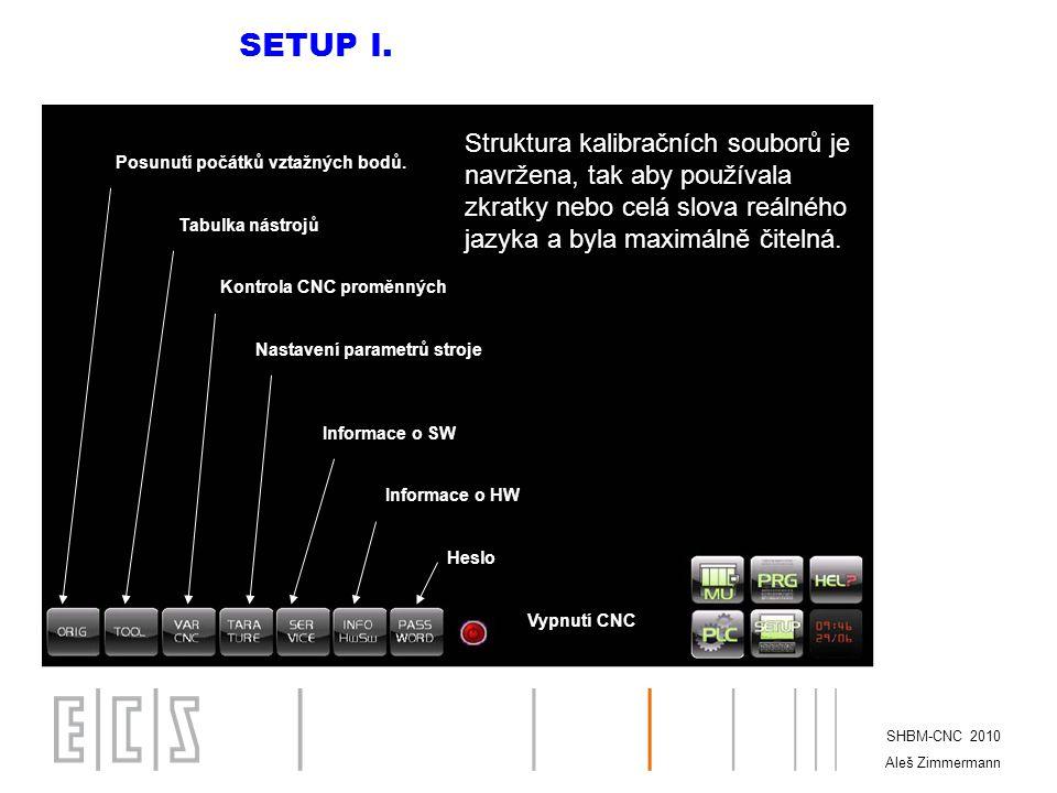 SETUP I. Struktura kalibračních souborů je navržena, tak aby používala zkratky nebo celá slova reálného jazyka a byla maximálně čitelná.