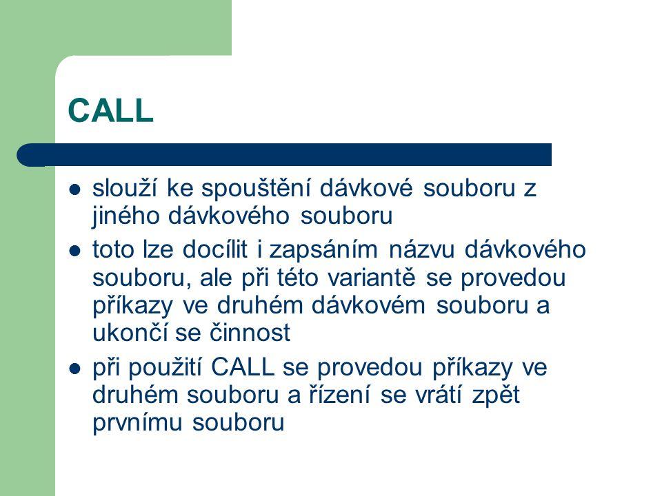 CALL slouží ke spouštění dávkové souboru z jiného dávkového souboru