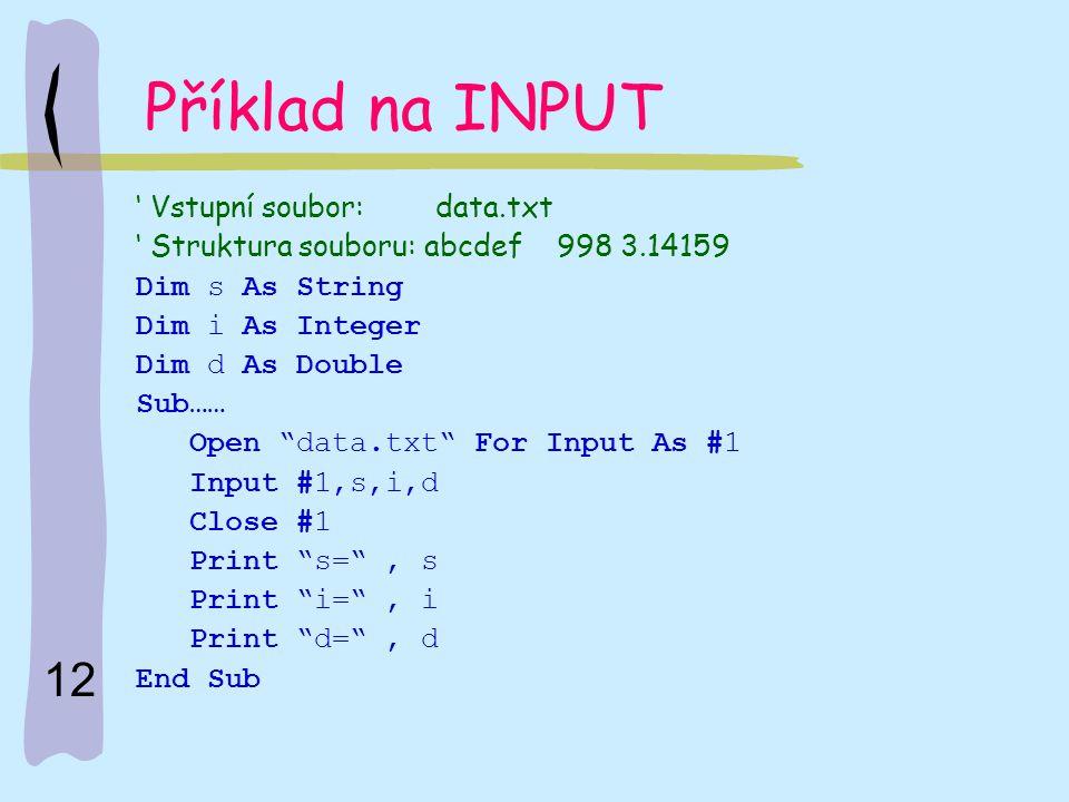 Příklad na INPUT ' Vstupní soubor: data.txt