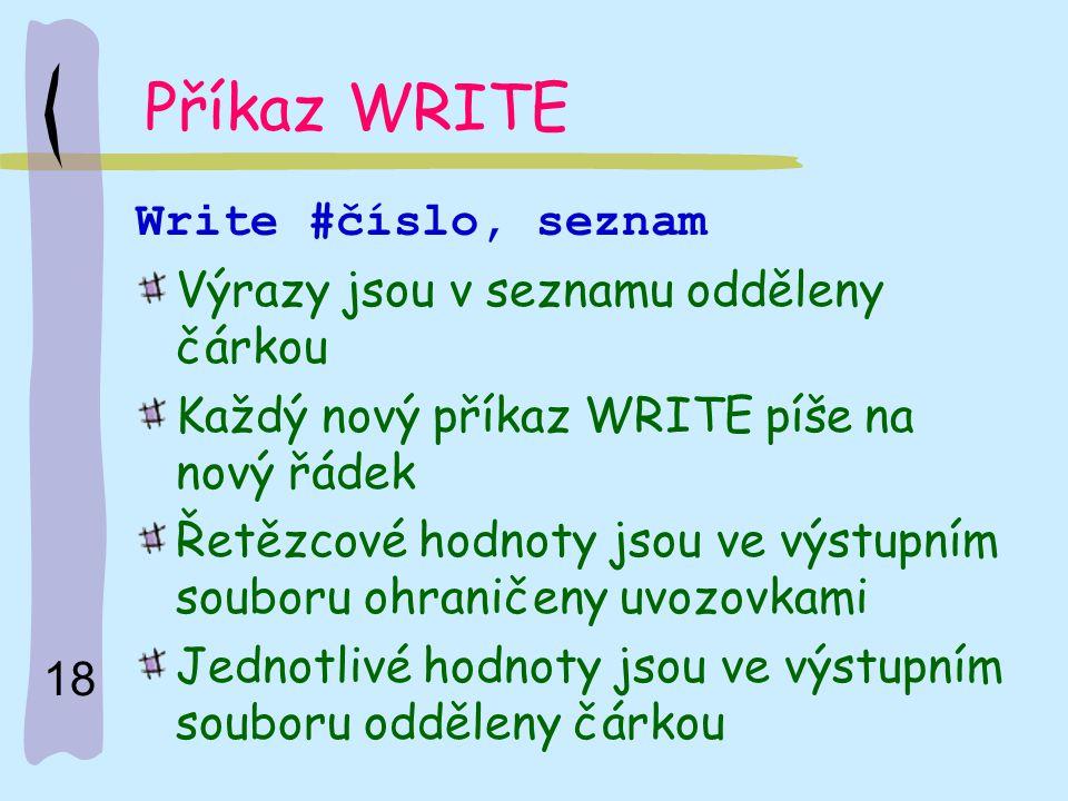 Příkaz WRITE Write #číslo, seznam