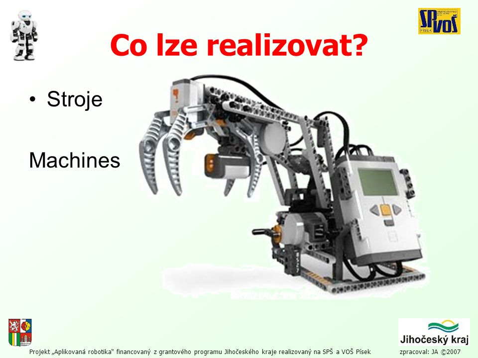 Co lze realizovat Stroje Machines